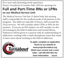 Project Turnabout in Granite Falls MN central Minnesota has openings for full and part time RN or LPN, will consider RN student, typically 10 hour shifts